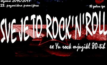 SVE JE TO ROCK'N'ROLL – Ex Yu Rock mjuzikl 80-ih